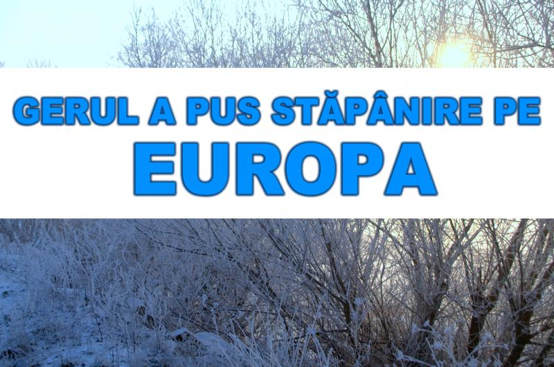 Europa a îngheațat ! Mai multe țări se luptă cu gerul care a pus stăpânire pe întreg continentul! Zeci de morți și răniți!