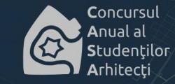 Concursul Anual al Studenţilor Arhitecţi C|A|S|A