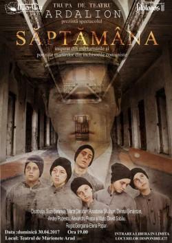 Trupa de teatru ARDALION te invita duminica 30 aprilie, la un spectacol nemaipomenit, intitulat SĂPTĂMÂNA !
