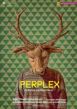 "PERPLEX, un spectacol remarcabil, revine, la Teatrul Clasic ,,Ioan Slavici"" Arad"