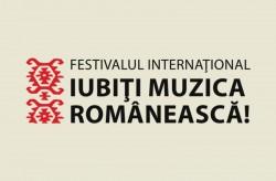 """Festivalul Internaţional  """"Iubiți Muzica Românească!"""" debutează luni la Arad"""