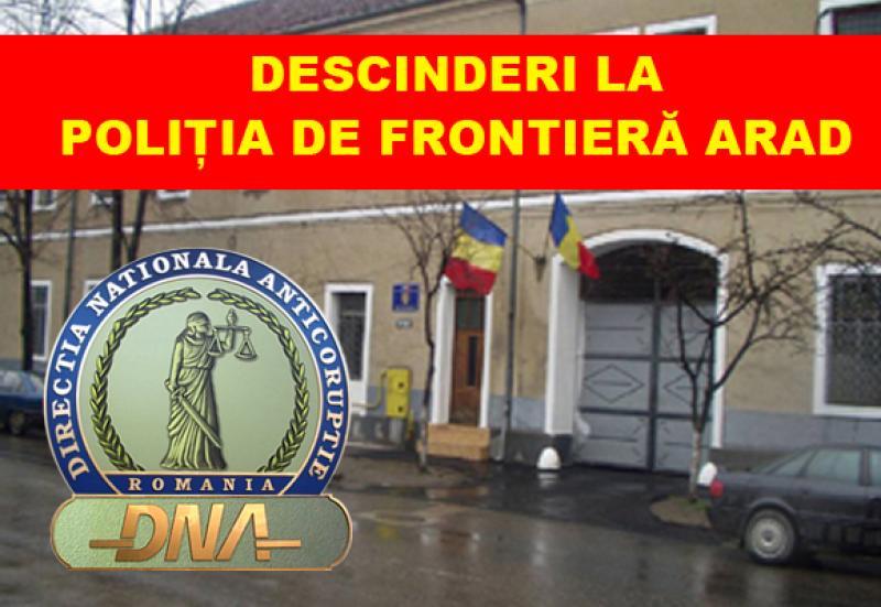 BREAKING NEWS! DNA și DGA au descins în această dimineață la Poliția de Frontieră Arad !