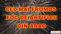 Cel mai frumos foc de artificii de Anul Nou din Arad! (VIDEO)