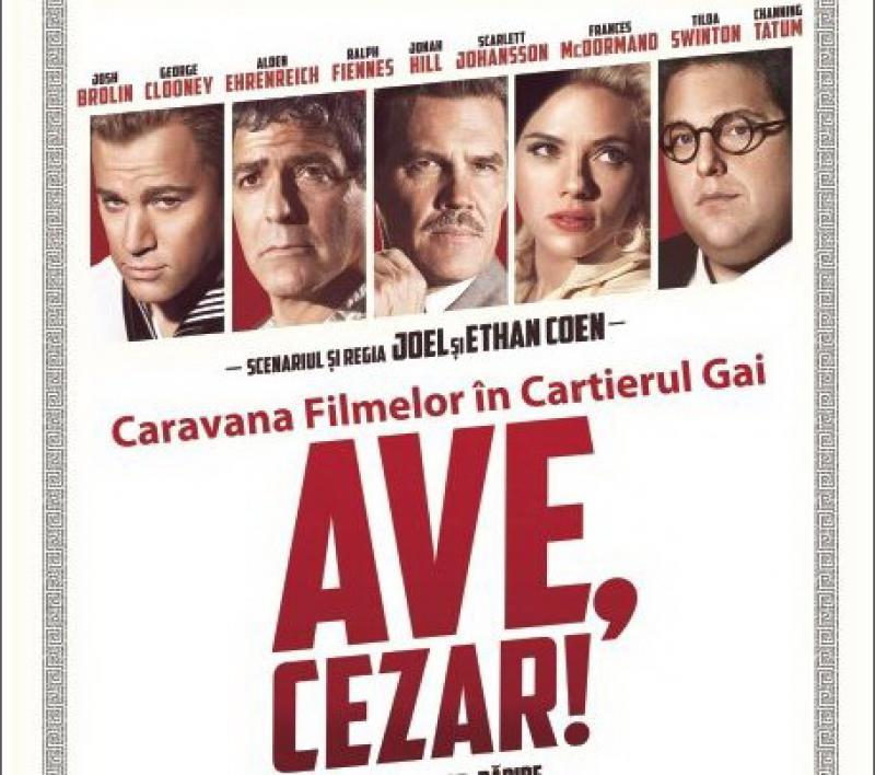 """""""Ave, Cezar!"""" – filmul lunii iulie, la Cinematograful """"Solidaritatea"""" din Gai"""