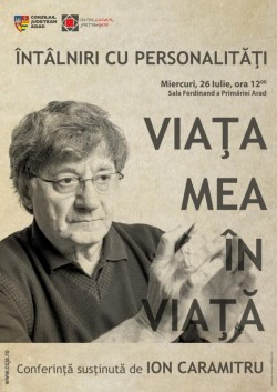 """Întâlniri cu personalităţi. Ion Caramitru: """"Viaţa mea în viaţă"""""""