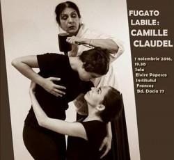 """""""Fugato Labile: Camille Claudel""""  la Teatrul de Vară"""