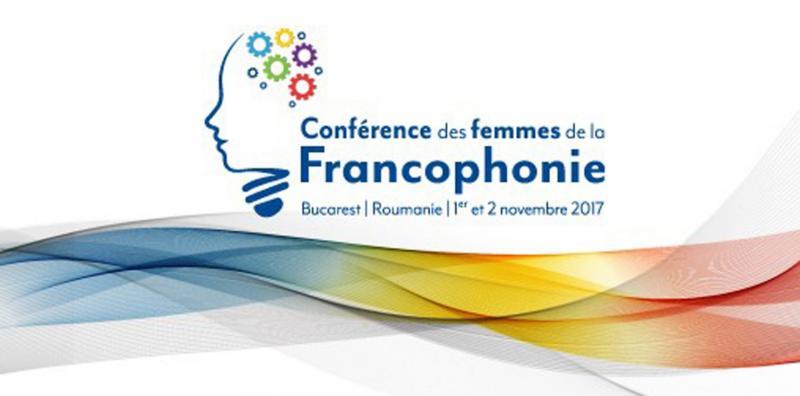 România găzduiește Conferința femeilor francofone dedicată antreprenoriatului