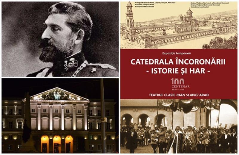"""95 De ani de la încoronarea Regelui Ferdinand, marcaţi la Arad prin expoziția """"Catedrala Încoronării – Istorie și Har"""""""
