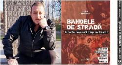 "Cartea ""Bandele de Stradă"" se va lansa la Arad"