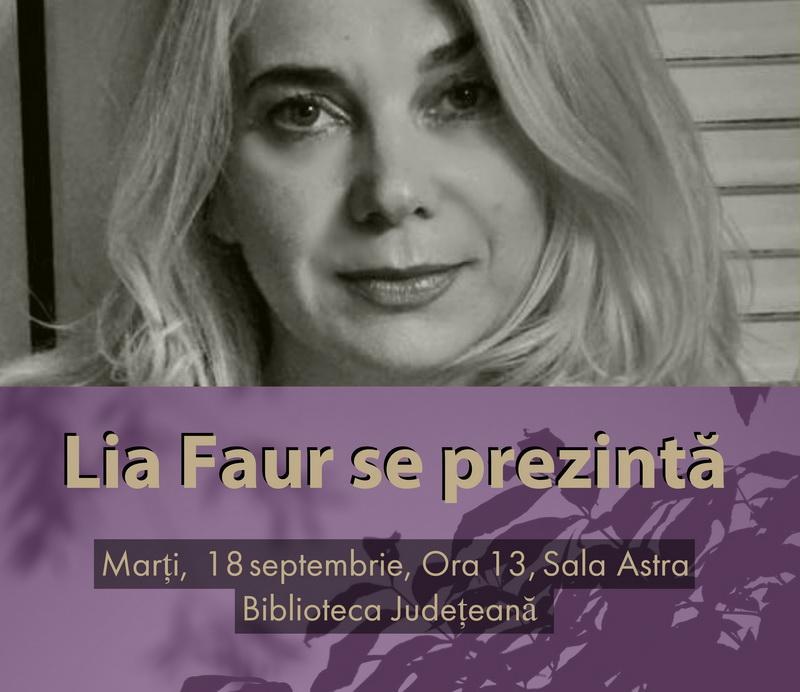 """""""Lia Faur se prezintă"""" în seria de întâlniri autor-public din proiectul """"Biblioteca de literatură arădeană de azi"""""""