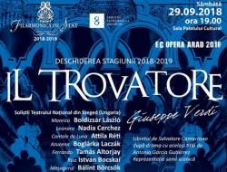 """Stagiunea 2018 - 2019  a Filarmonicii de Stat Arad se deschide Sâmbătă, 29 Septembrie 2018 cu """"Il Trovatore"""" de Giuseppe Verdi"""