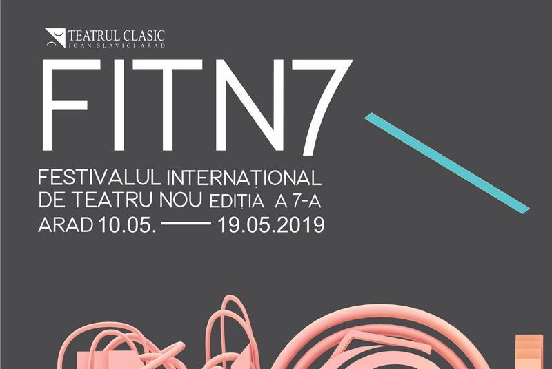 Festivalul Internaţional de Teatru Nou - Arad, ediția a 7-a, 10-19 mai 2019- PROGRAM