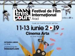 """Arădenii sunt invitați la """"Tres Court"""" - Festivalul Internațional de Foarte Scurt Metraj"""