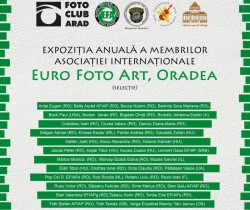 """Expoziția anuală a membrilor Asociației """"Euro Foto Art"""", la Arad"""