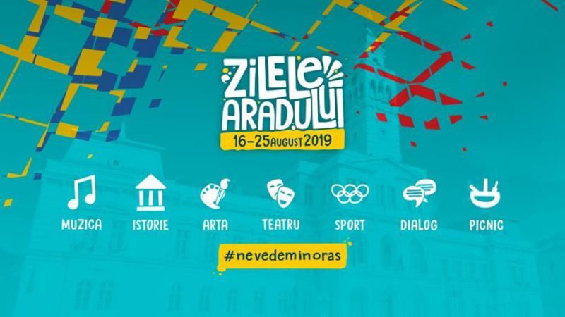 Astăzi încep Zilele Aradului!