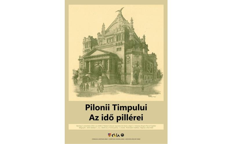 Expoziția comemorativă: PILONII TIMPULUI  la Complexul Muzeal Arad