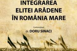 """Conferințele """"Aradul și România Mare"""". Dr. Doru Sinaci - primul invitat"""