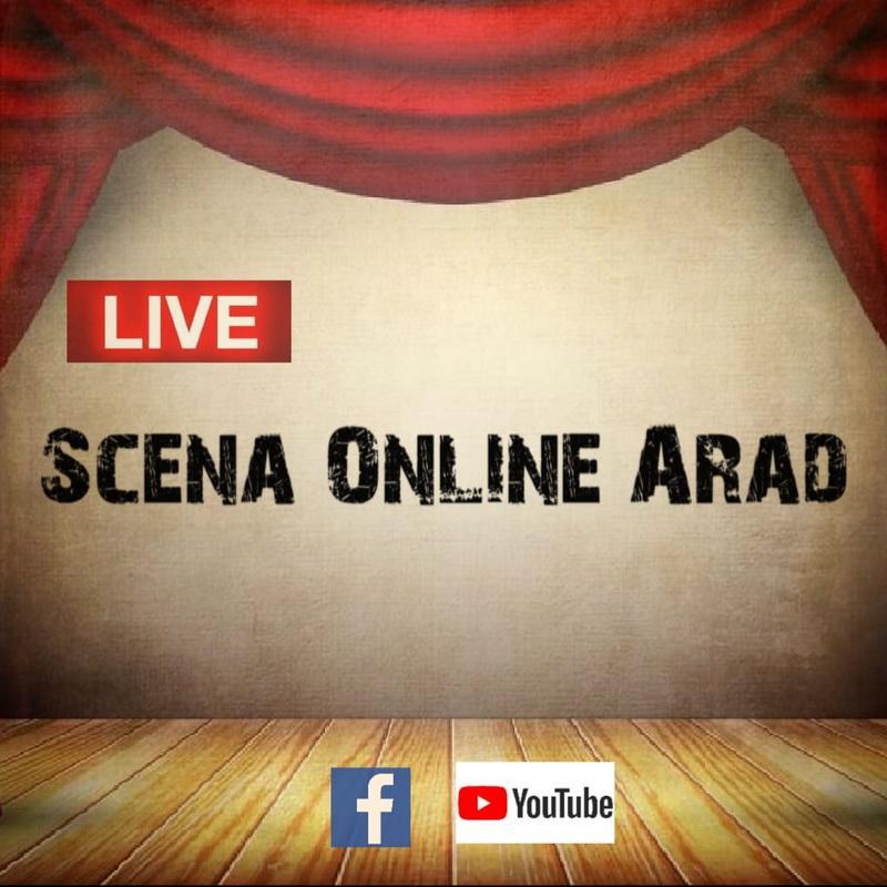 Scena On line Arad - Platformă evenimente transmise LIVE