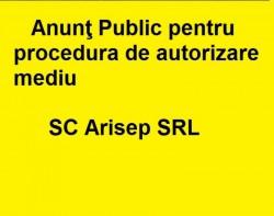 Anunt public pentru procedura de autorizare mediu - SC Arisep SRL