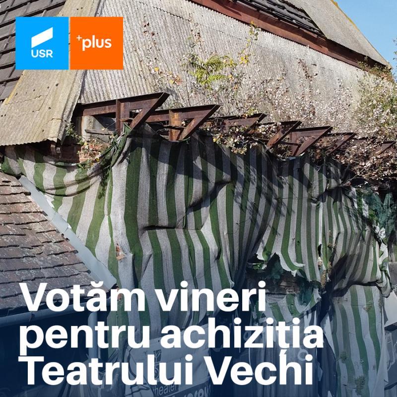USR PLUS Arad va vota vineri pentru achiziția Teatrului Vechi