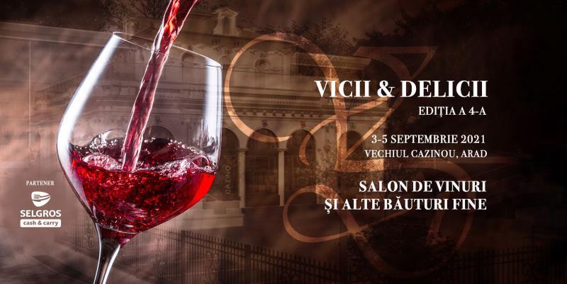 Peste 200 de sortimente de vin pot fi degustate în acest weekend la cea de-a 4-a ediție Vicii și Delicii, Arad