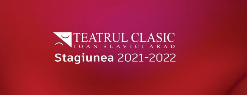 """Trei festivaluri și trei premiere. Debut de stagiune la Teatrul Clasic """"Ioan Slavici"""" Arad"""