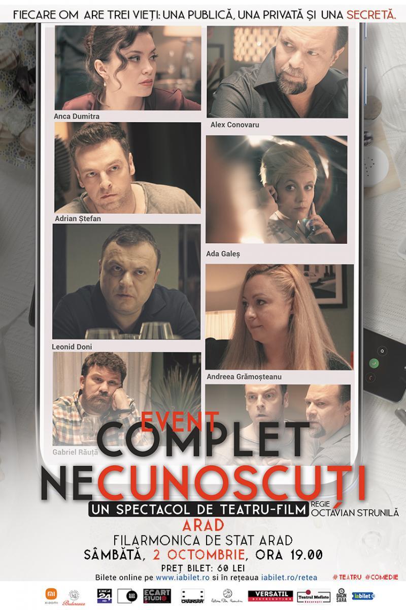 """""""Complet Necunoscuți"""" - spectacol de teatru – film, în regia lui Octavian Strunilă, la Filarmonica Arad"""