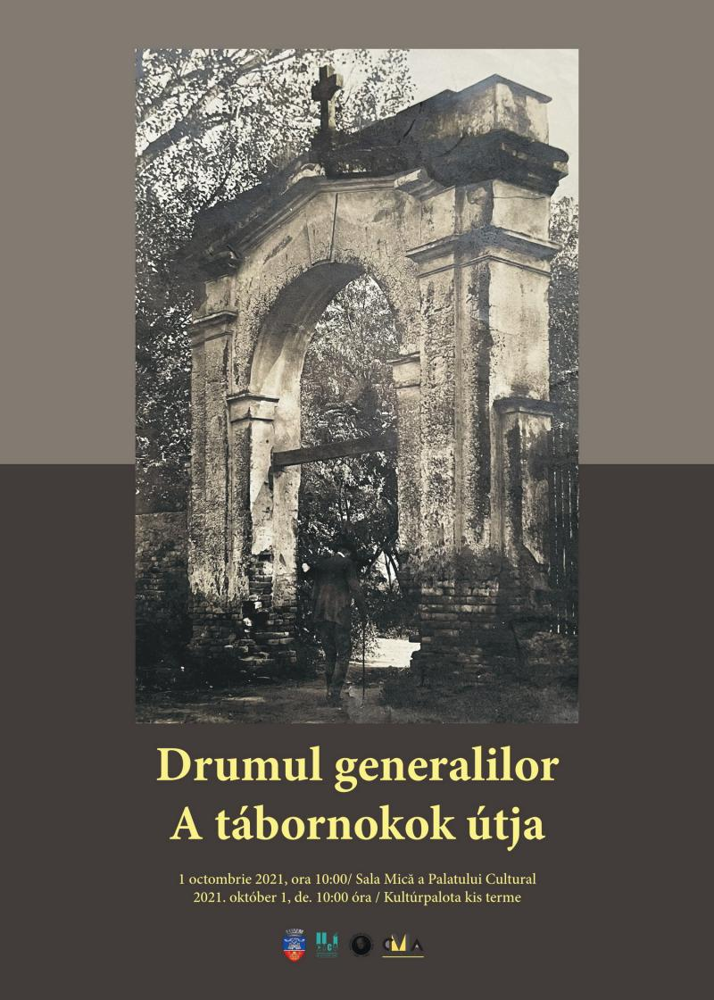 """""""Drumul generalilor"""" - Conferință istorică și expoziție comemorativă"""